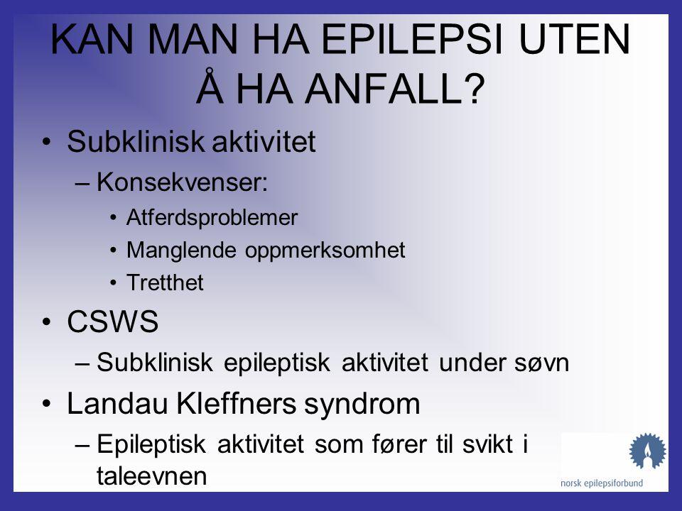 KAN MAN HA EPILEPSI UTEN Å HA ANFALL