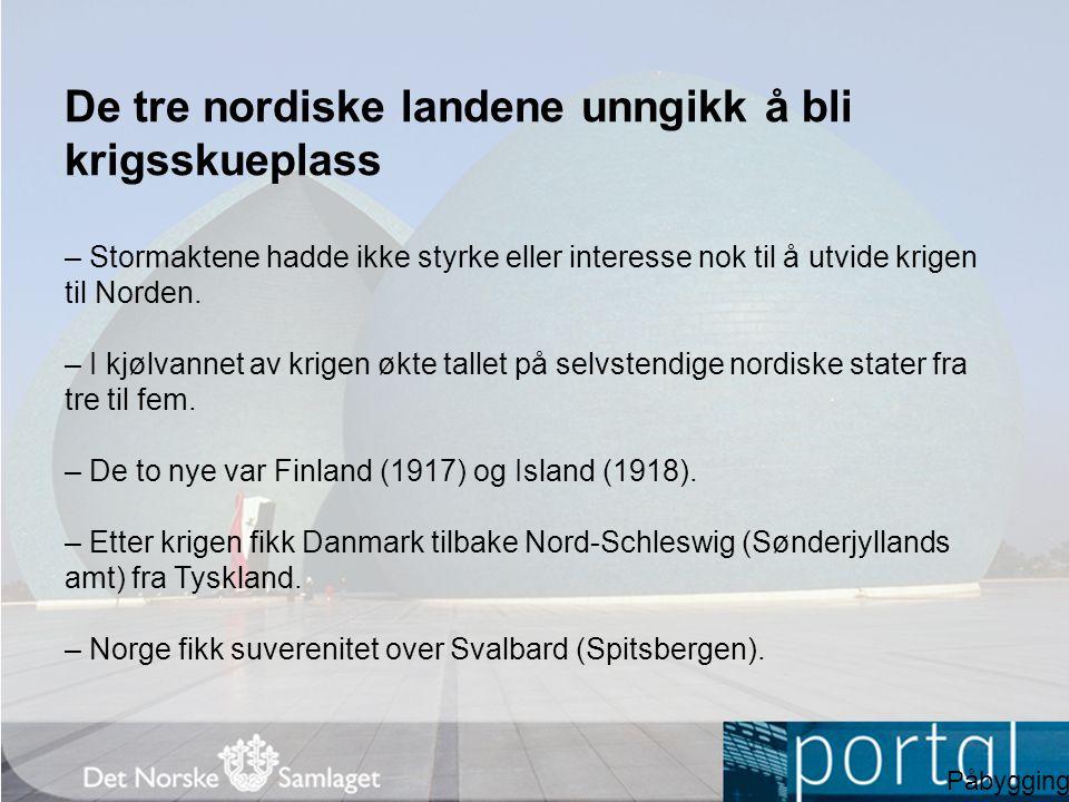 De tre nordiske landene unngikk å bli krigsskueplass