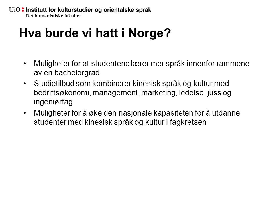 Hva burde vi hatt i Norge
