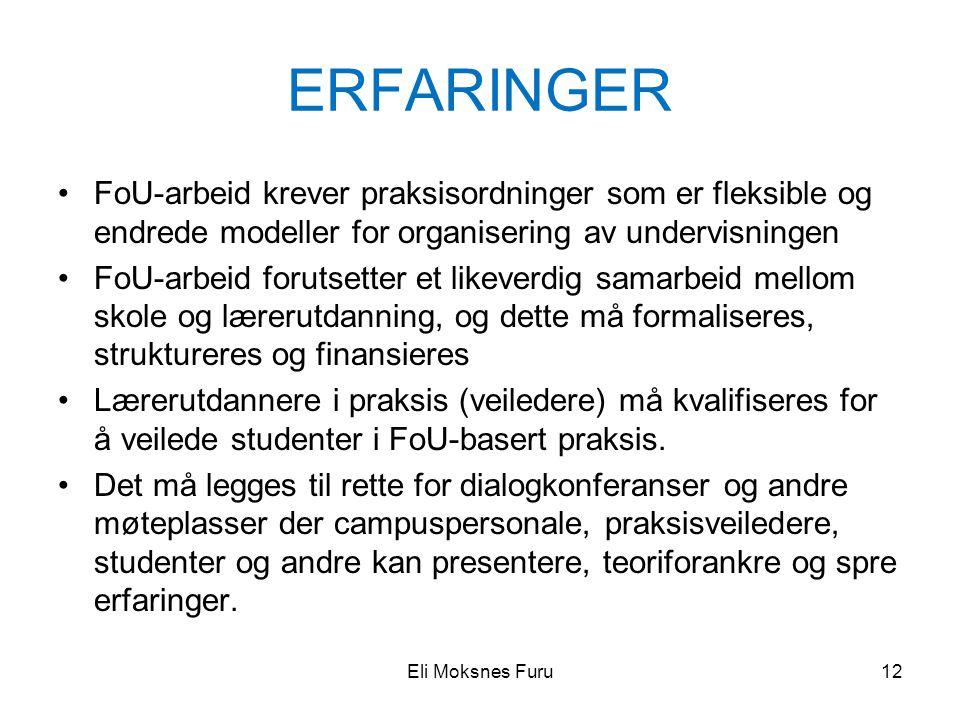 ERFARINGER FoU-arbeid krever praksisordninger som er fleksible og endrede modeller for organisering av undervisningen.