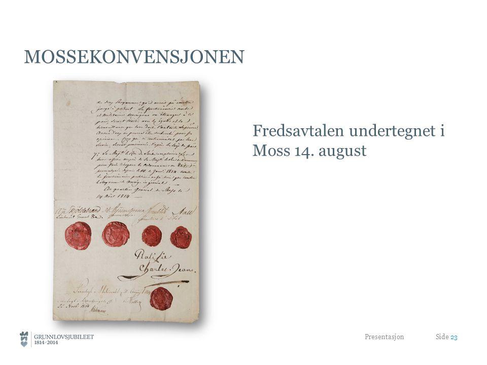 Mossekonvensjonen Fredsavtalen undertegnet i Moss 14. august