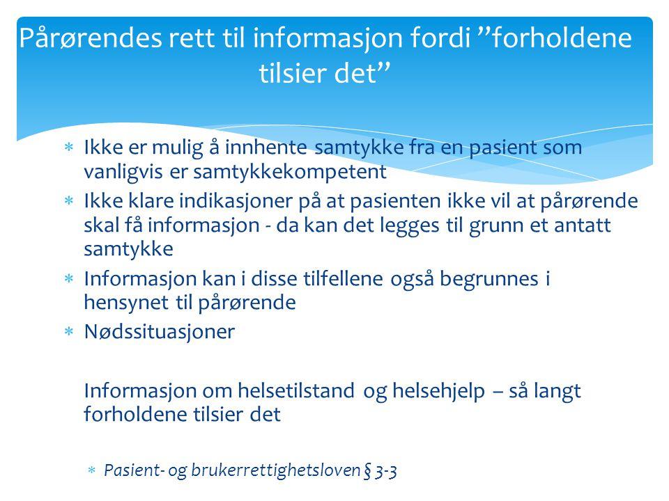 Pårørendes rett til informasjon fordi forholdene tilsier det