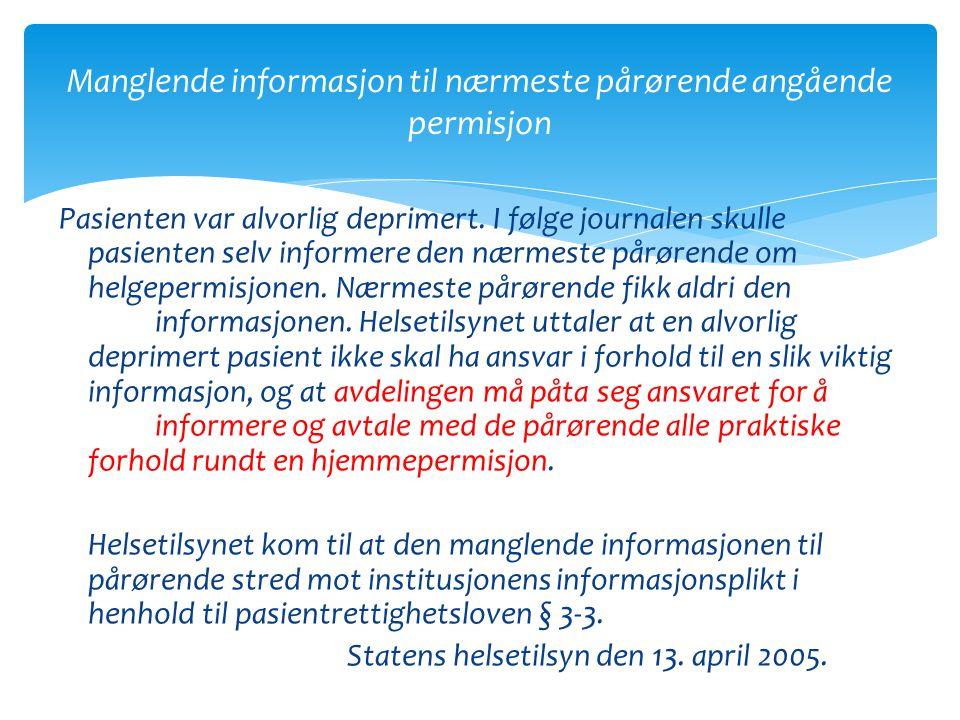 Manglende informasjon til nærmeste pårørende angående permisjon