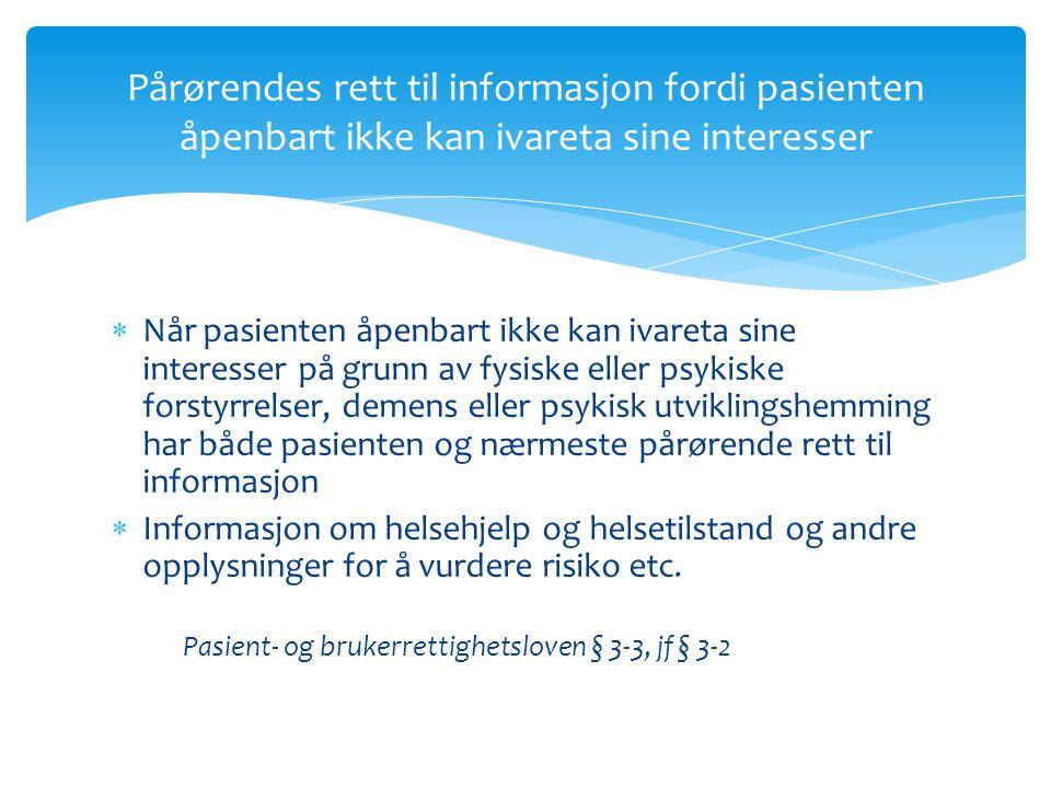 Pårørendes rett til informasjon fordi pasienten åpenbart ikke kan ivareta sine interesser
