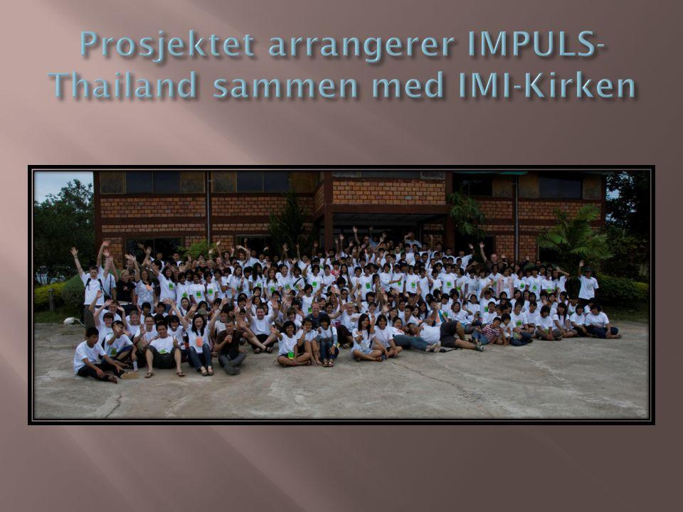 Prosjektet arrangerer IMPULS-Thailand sammen med IMI-Kirken