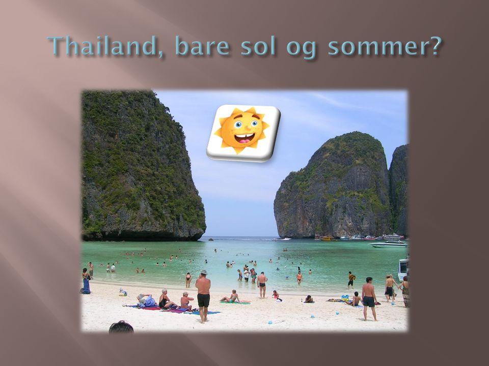 Thailand, bare sol og sommer