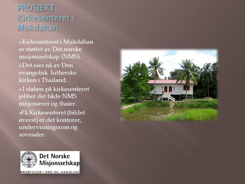 PROSJEKT: Kirkesenteret i Mukdahan