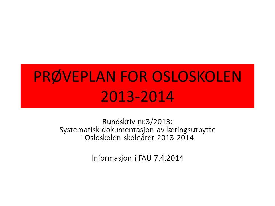 PRØVEPLAN FOR OSLOSKOLEN 2013-2014