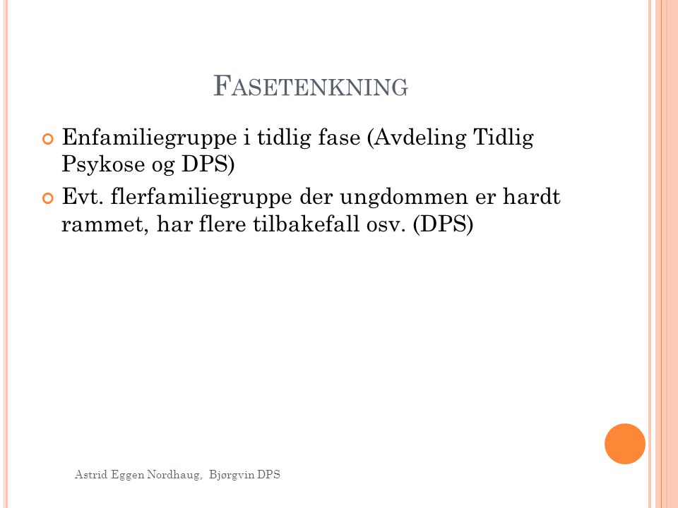 Fasetenkning Enfamiliegruppe i tidlig fase (Avdeling Tidlig Psykose og DPS)