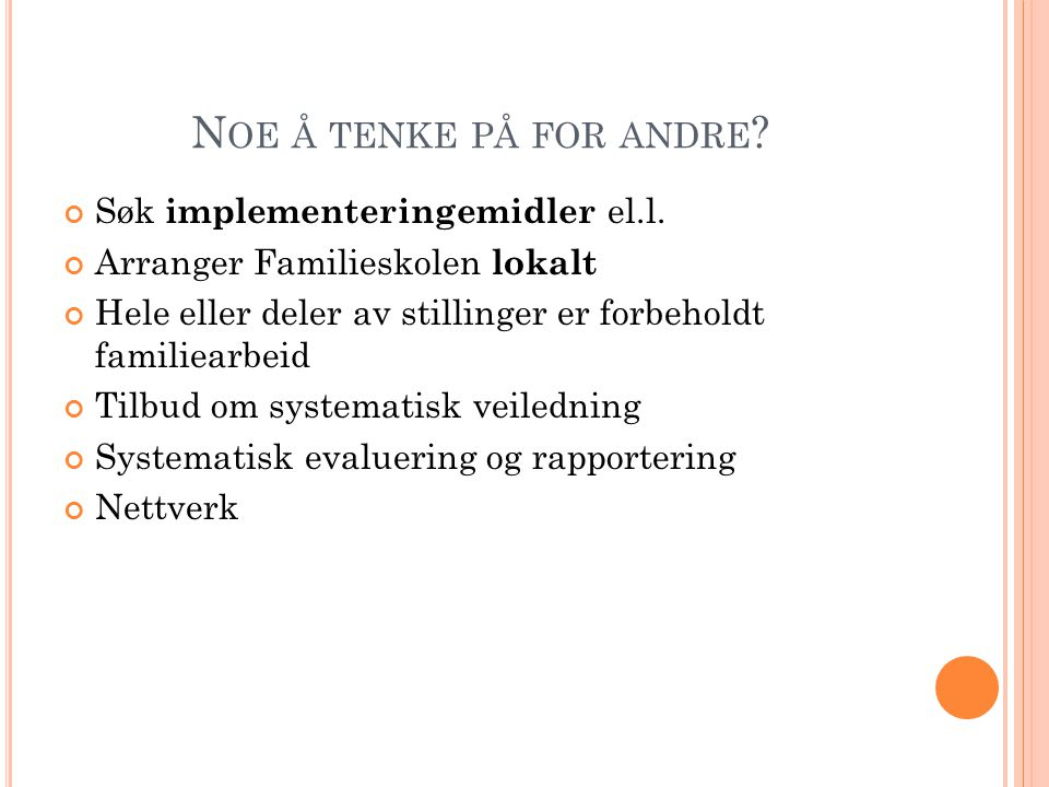 Noe å tenke på for andre Søk implementeringemidler el.l.
