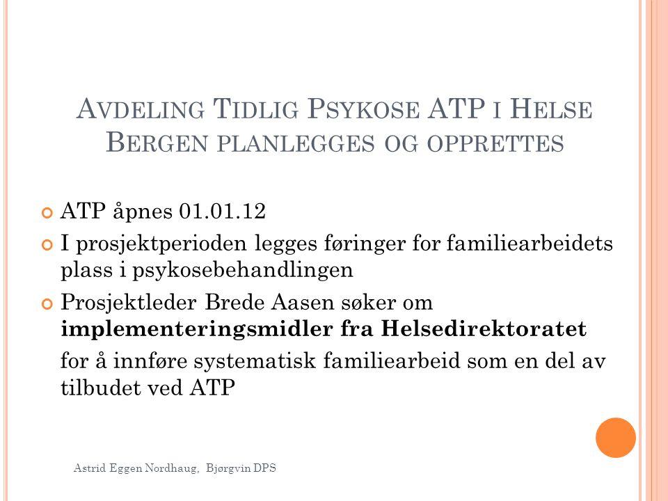 Avdeling Tidlig Psykose ATP i Helse Bergen planlegges og opprettes
