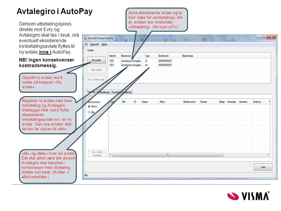 Avtalegiro i AutoPay Åpne eksisterende avtale og ta bort hake for «Innbetaling» slik at avtalen kun inneholder «Utbetaling» (Se type «UT»)