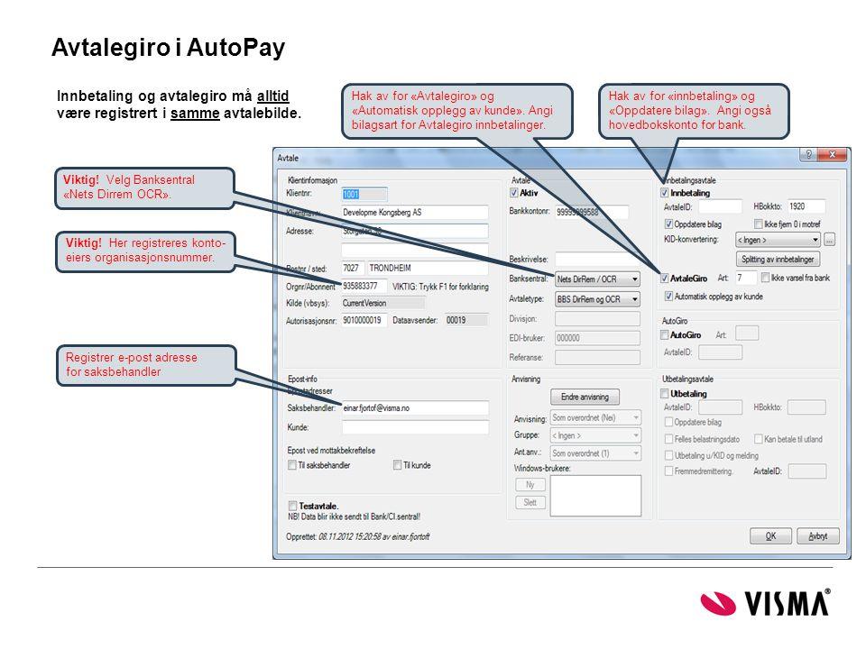 Avtalegiro i AutoPay Innbetaling og avtalegiro må alltid