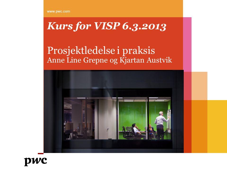 Prosjektledelse i praksis Anne Line Grepne og Kjartan Austvik