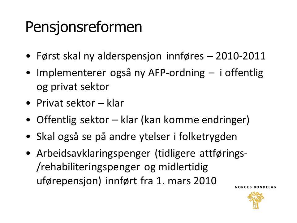 Pensjonsreformen Først skal ny alderspensjon innføres – 2010-2011