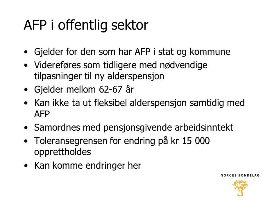 AFP i offentlig sektor Gjelder for den som har AFP i stat og kommune
