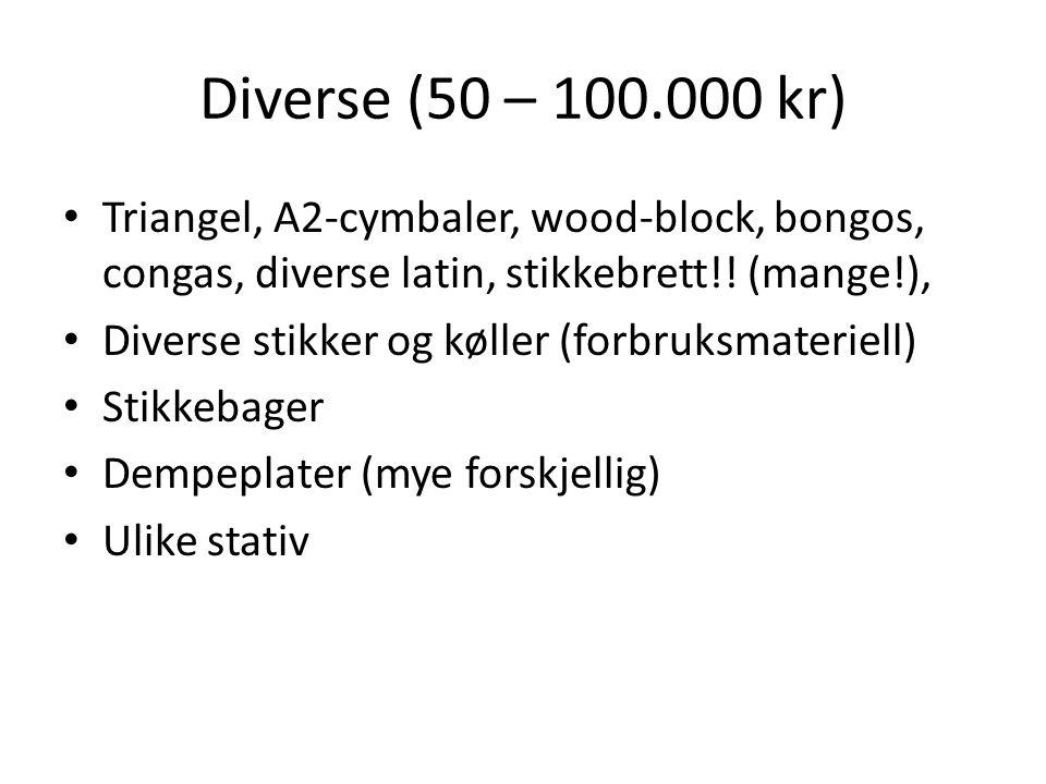 Diverse (50 – 100.000 kr) Triangel, A2-cymbaler, wood-block, bongos, congas, diverse latin, stikkebrett!! (mange!),