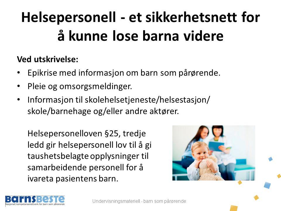 Helsepersonell - et sikkerhetsnett for å kunne lose barna videre