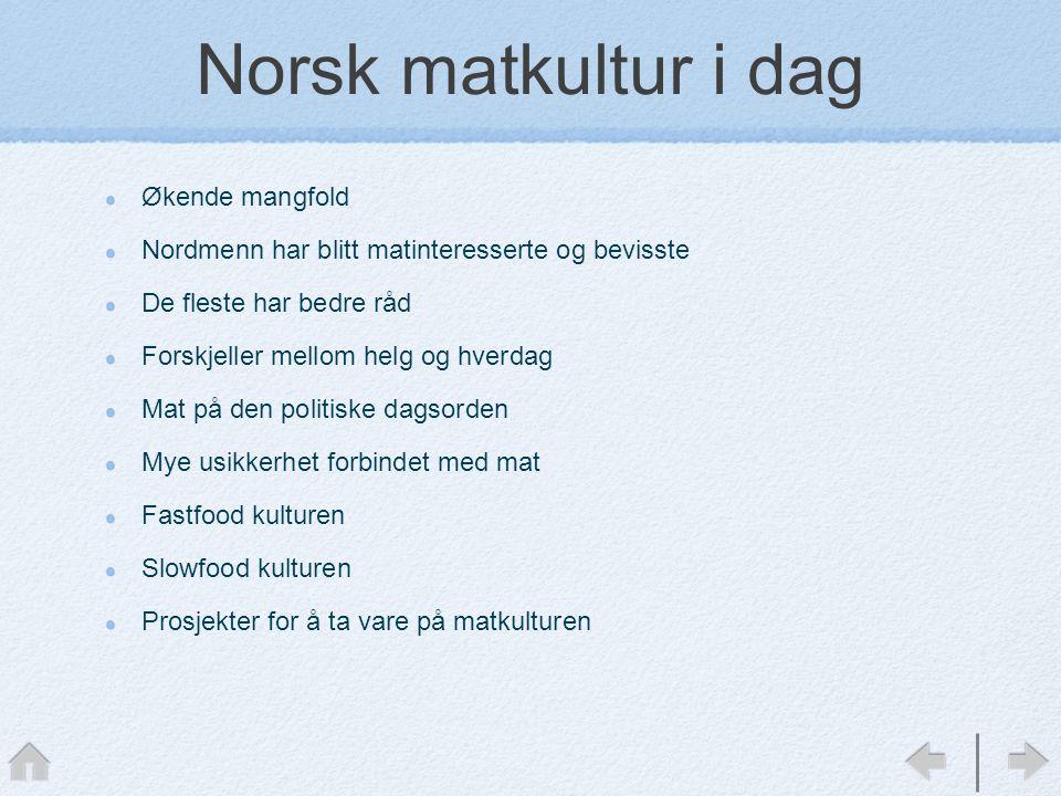 Norsk matkultur i dag Økende mangfold