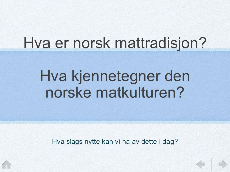 Hva er norsk mattradisjon Hva kjennetegner den norske matkulturen