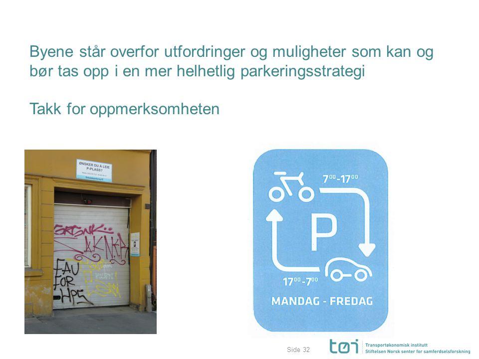 Byene står overfor utfordringer og muligheter som kan og bør tas opp i en mer helhetlig parkeringsstrategi Takk for oppmerksomheten