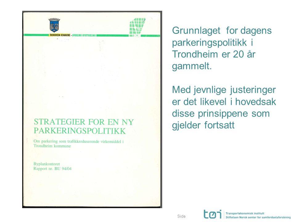 Grunnlaget for dagens parkeringspolitikk i Trondheim er 20 år gammelt