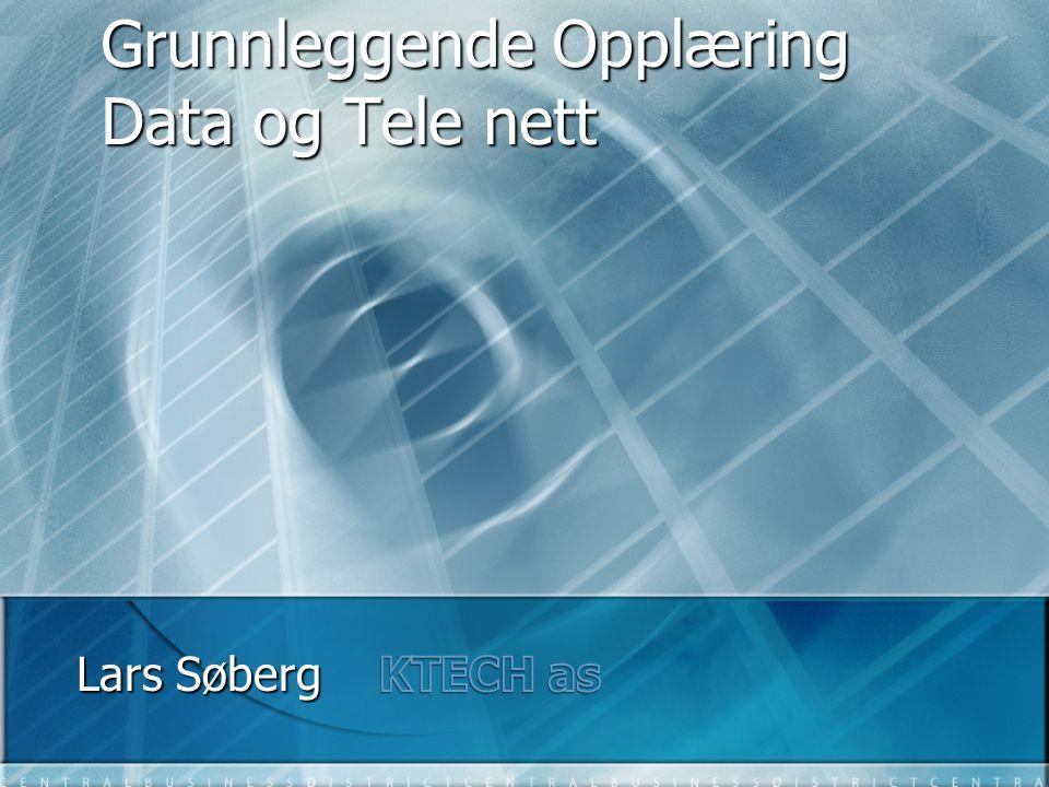 Grunnleggende Opplæring Data og Tele nett