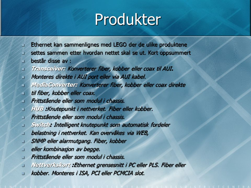 Produkter Ethernet kan sammenlignes med LEGO der de ulike produktene
