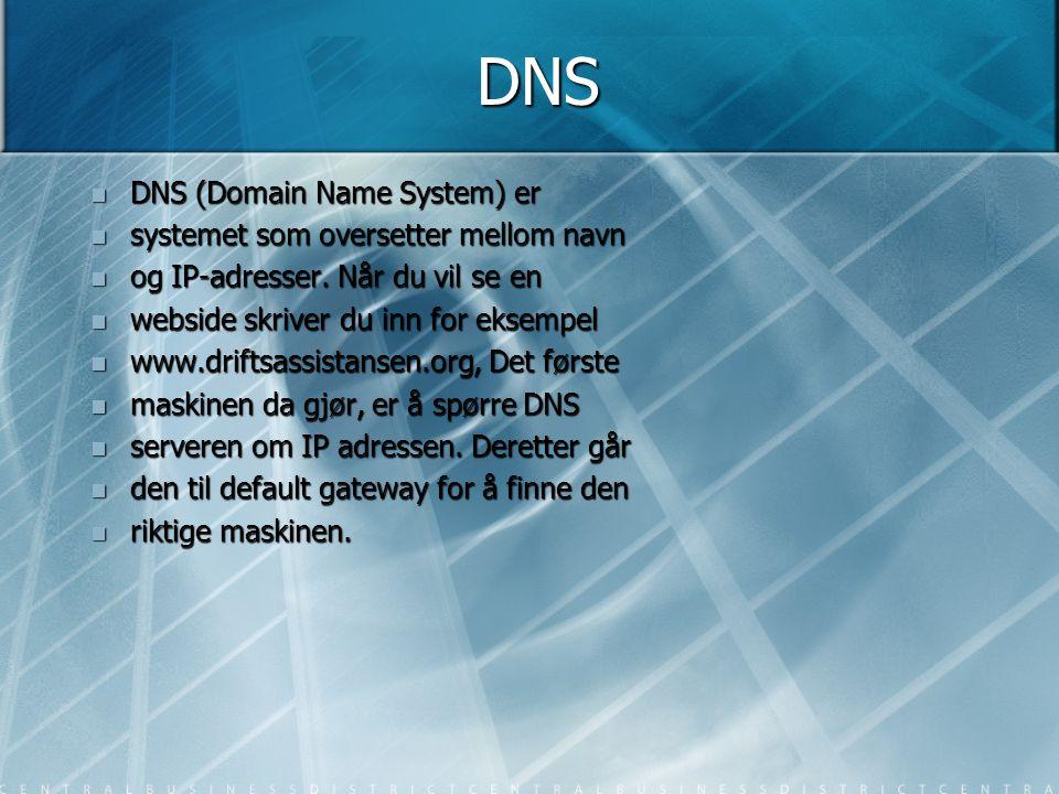 DNS DNS (Domain Name System) er systemet som oversetter mellom navn