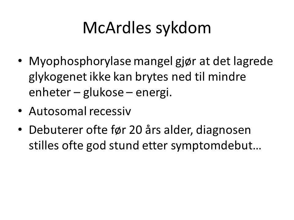 McArdles sykdom Myophosphorylase mangel gjør at det lagrede glykogenet ikke kan brytes ned til mindre enheter – glukose – energi.