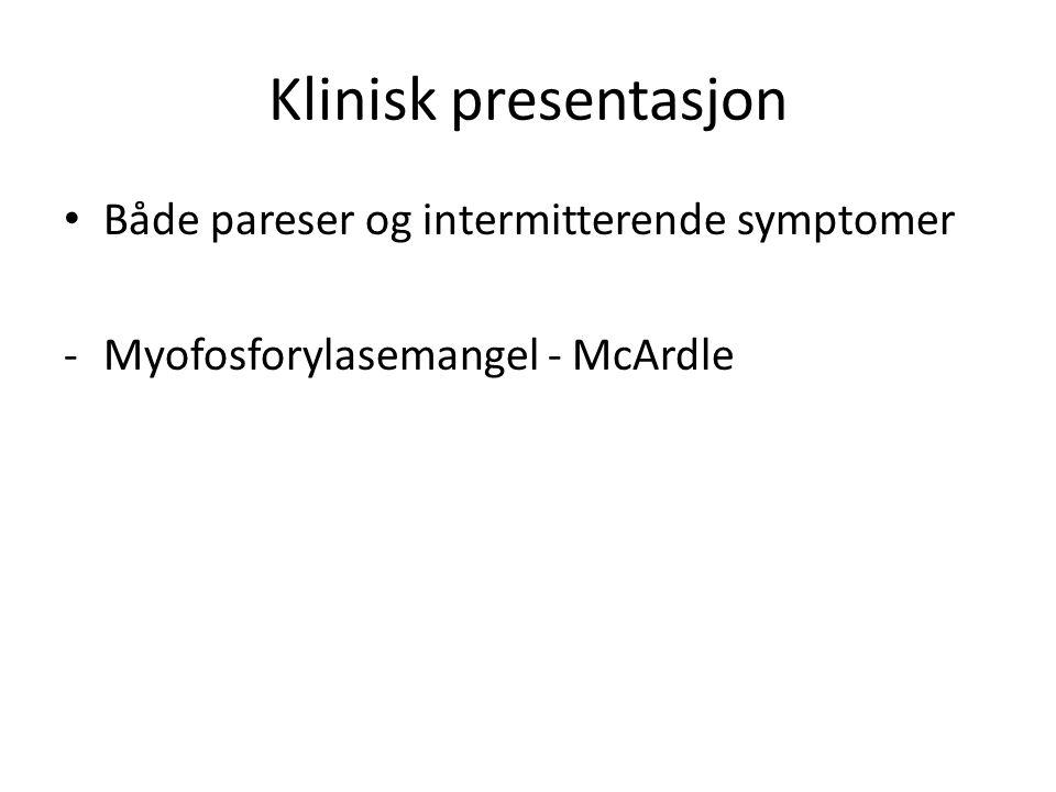 Klinisk presentasjon Både pareser og intermitterende symptomer