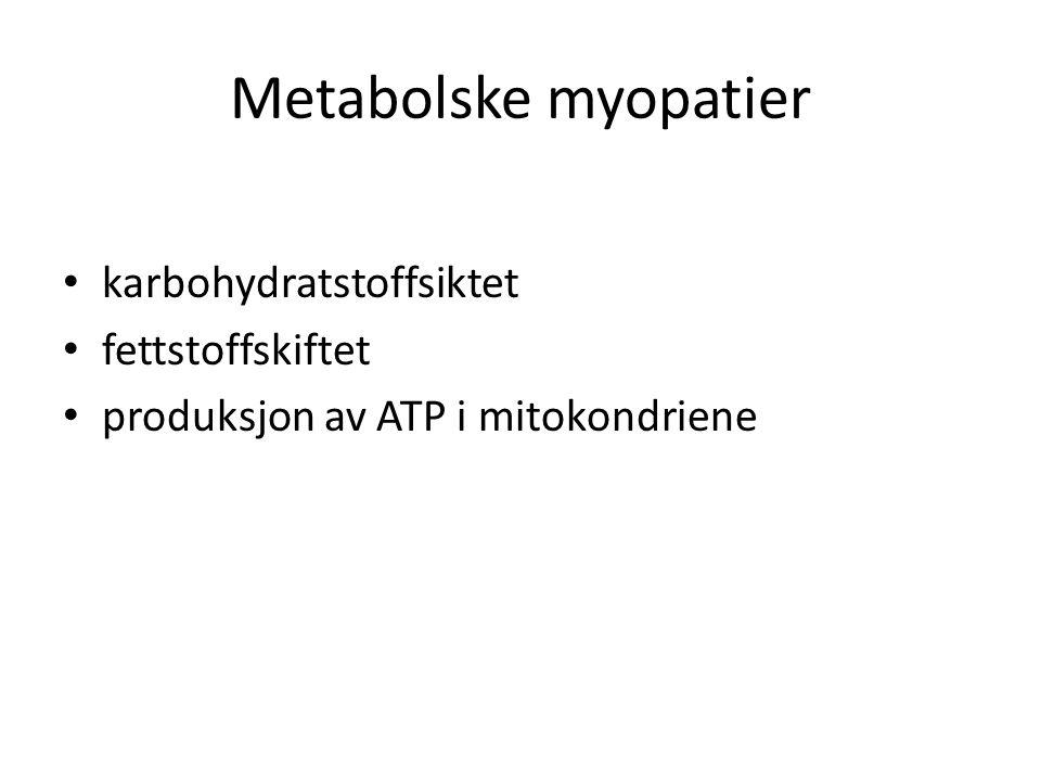 Metabolske myopatier karbohydratstoffsiktet fettstoffskiftet