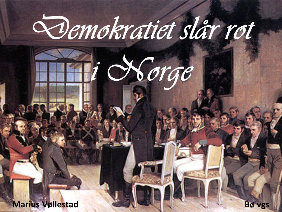 Demokratiet slår rot i Norge
