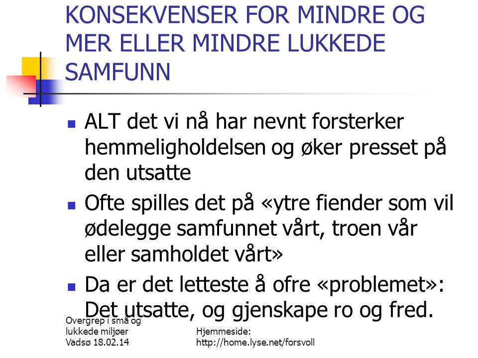 KONSEKVENSER FOR MINDRE OG MER ELLER MINDRE LUKKEDE SAMFUNN