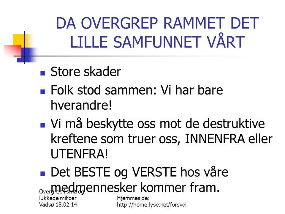 DA OVERGREP RAMMET DET LILLE SAMFUNNET VÅRT