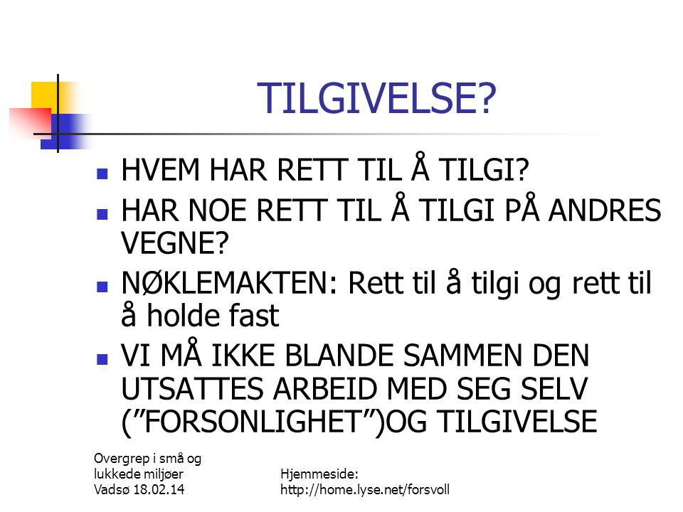 TILGIVELSE HVEM HAR RETT TIL Å TILGI