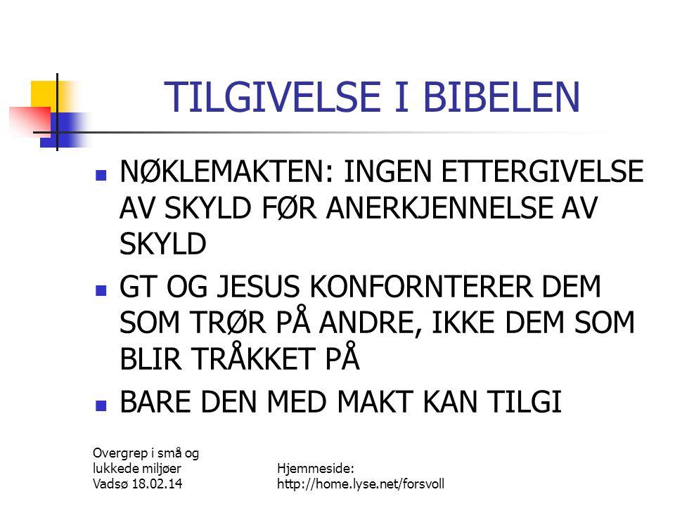 Lamba Færøyene 03.09.10 TILGIVELSE I BIBELEN. NØKLEMAKTEN: INGEN ETTERGIVELSE AV SKYLD FØR ANERKJENNELSE AV SKYLD.
