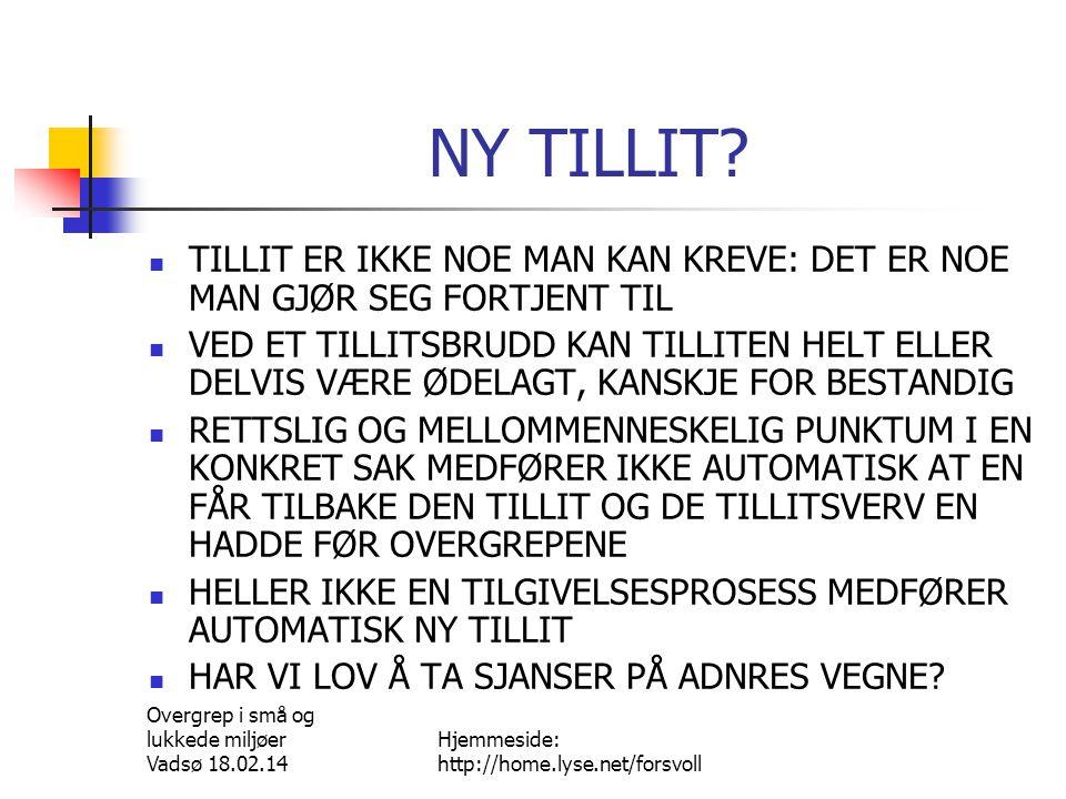 Lamba Færøyene 03.09.10 NY TILLIT TILLIT ER IKKE NOE MAN KAN KREVE: DET ER NOE MAN GJØR SEG FORTJENT TIL.