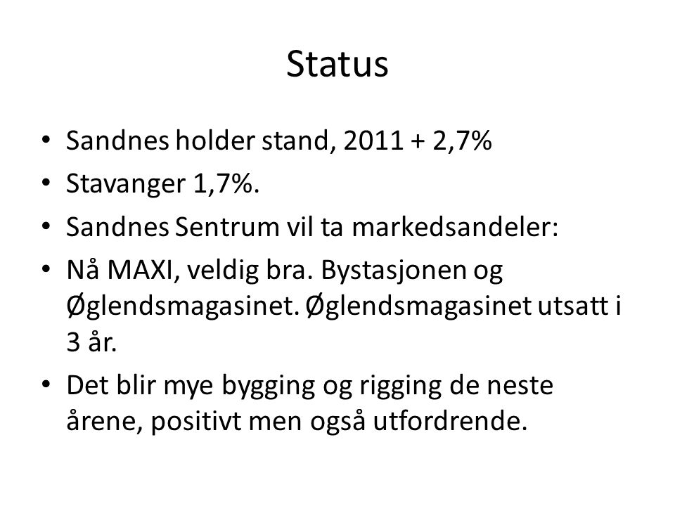Status Sandnes holder stand, 2011 + 2,7% Stavanger 1,7%.