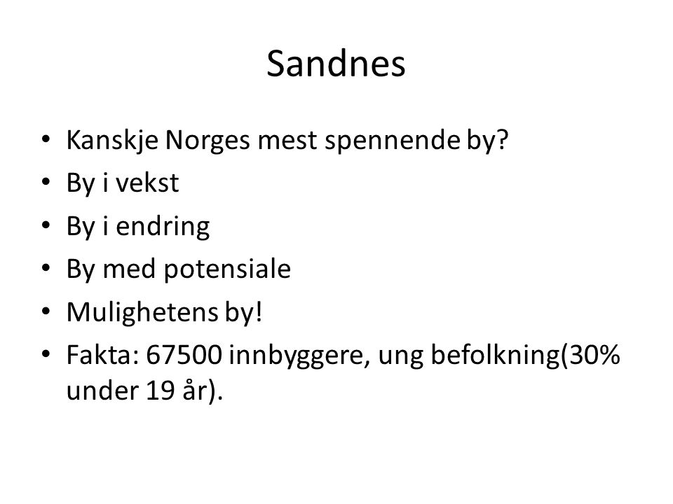 Sandnes Kanskje Norges mest spennende by By i vekst By i endring