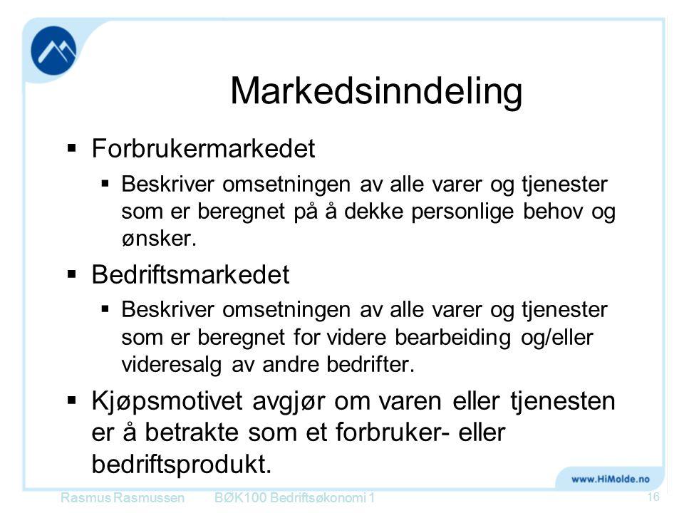 Markedsinndeling Forbrukermarkedet Bedriftsmarkedet