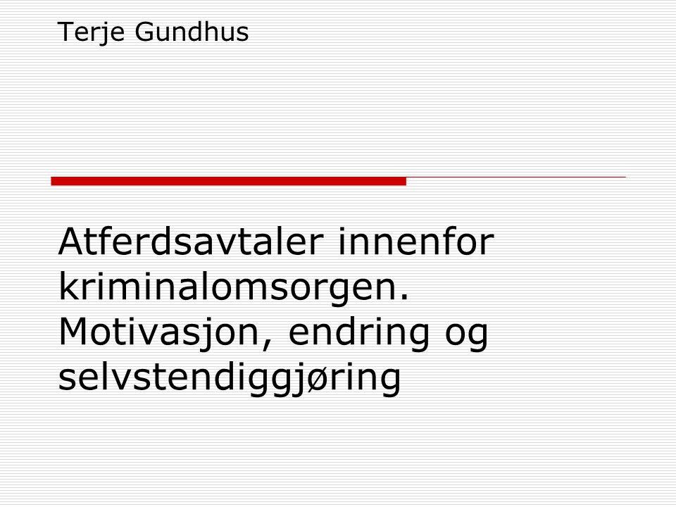 Terje Gundhus Atferdsavtaler innenfor kriminalomsorgen. Motivasjon, endring og selvstendiggjøring