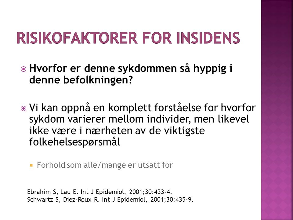 Risikofaktorer for insidens