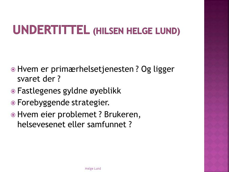 Undertittel (Hilsen Helge Lund)