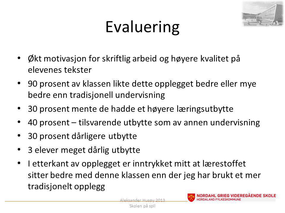 Evaluering Økt motivasjon for skriftlig arbeid og høyere kvalitet på elevenes tekster.