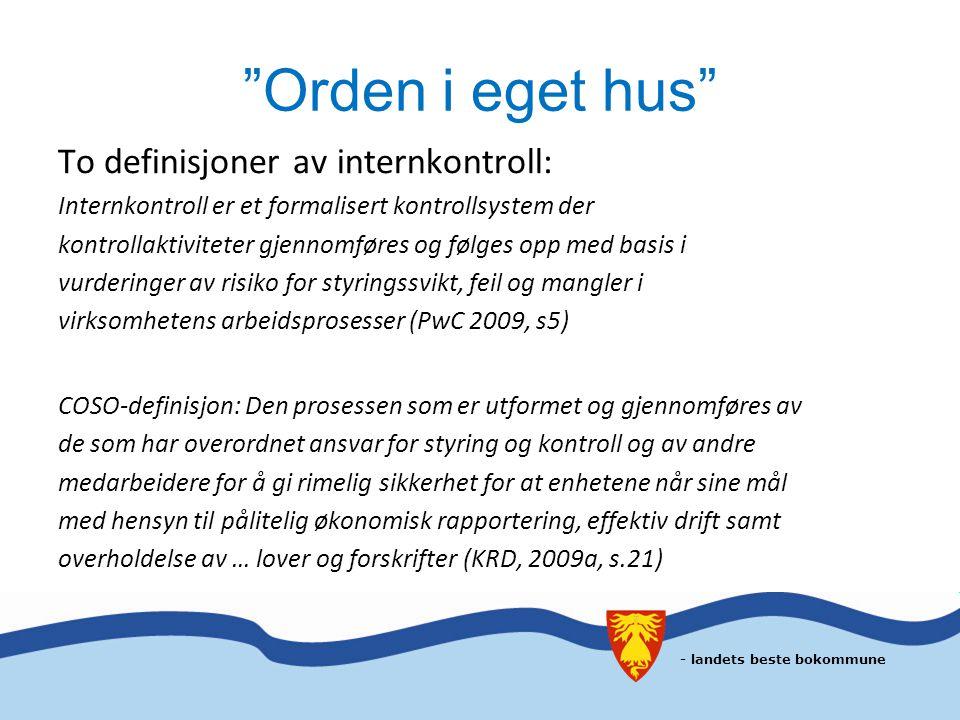 Orden i eget hus To definisjoner av internkontroll: