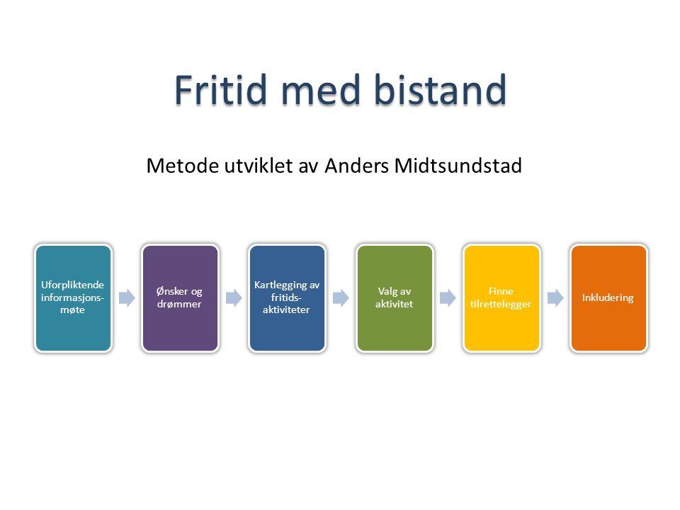 Fritid med bistand Metode utviklet av Anders Midtsundstad