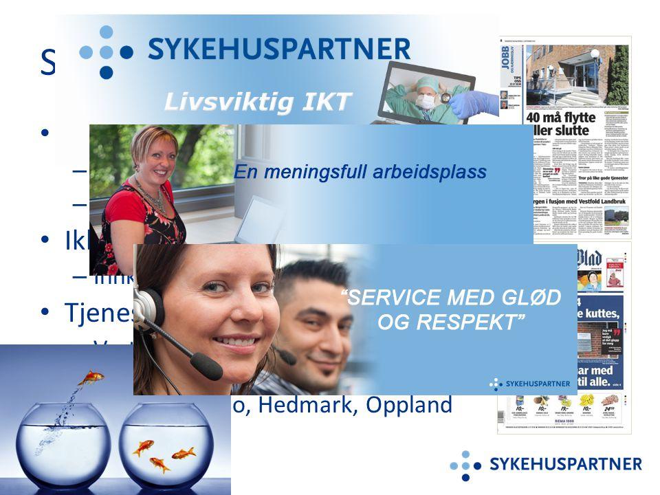 Sykehuspartner Etablert i 2003 Ikke-medisinske fellestjenester