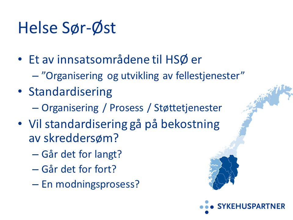 Helse Sør-Øst Et av innsatsområdene til HSØ er Standardisering