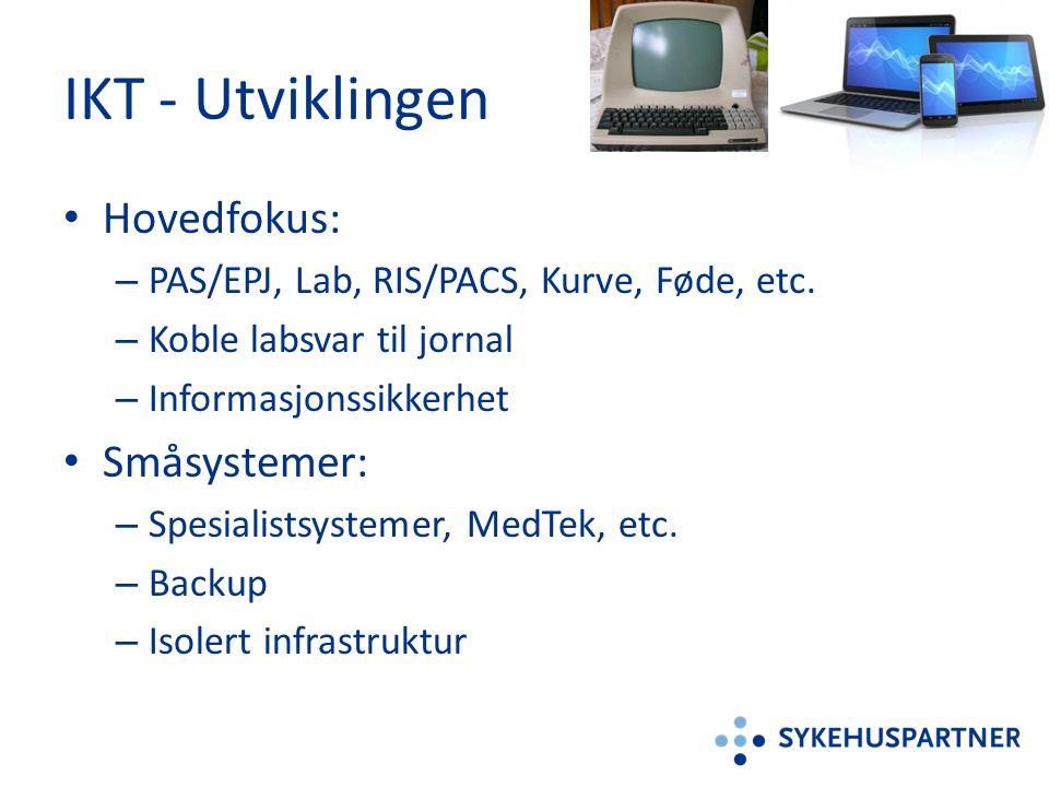 IKT - Utviklingen Hovedfokus: Småsystemer: